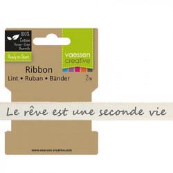 """Ruban """"Le rêve est une seconde vie"""" de Vaessen Creative (2m)"""