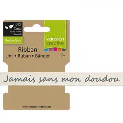 "Ruban ""Jamais sans mon doudou"" de Vaessen Creative (2m)"